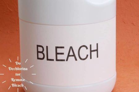 Will Dechlorinator Remove Bleach : What Do The Experts Say?